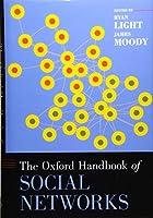 The Oxford Handbook of Social Networks (Oxford Handbooks)