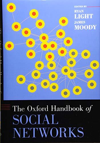 The Oxford Handbook of Social Networks (OXFORD HANDBOOKS SERIES)