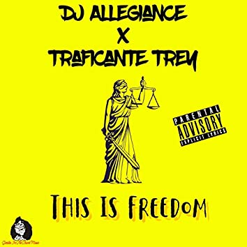 This Is Freedom (feat. Traficante Trey)