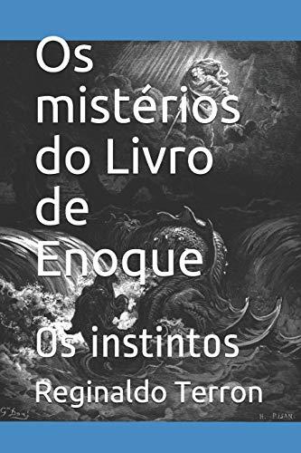 Os mistérios do Livro de Enoque: Os instintos