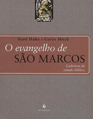 O Evangelho de São Marcos: Cadernos de Estudo Bíblico