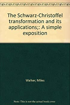Paperback The Schwarz-Christoffel transformation and its applications;: A simple exposition Book