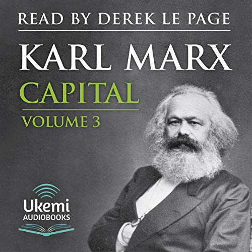 Capital Volume 3     A Critique of Political Economy              By:                                                                                                                                 Karl Marx                               Narrated by:                                                                                                                                 Derek Le Page                      Length: 50 hrs and 4 mins     Not rated yet     Overall 0.0