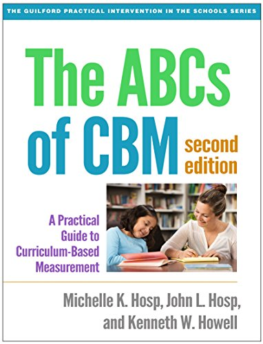 Compare Textbook Prices for The ABCs of CBM, Second Edition: A Practical Guide to Curriculum-Based Measurement The Guilford Practical Intervention in the Schools Series Second Edition ISBN 9781462524662 by Hosp, Michelle K.,Hosp, John L.,Howell, Kenneth W.