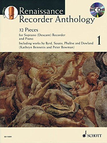 Renaissance Recorder Anthology 1: 32 Pieces for Soprano (Descant) Recorder and Piano. Vol. 1....