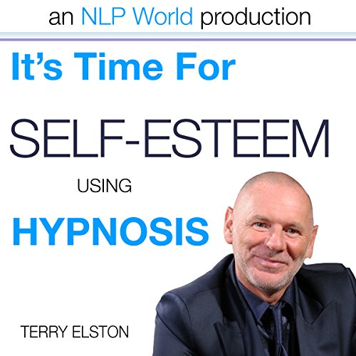 It's Time for Self-Esteem with Terry Elston audiobook cover art