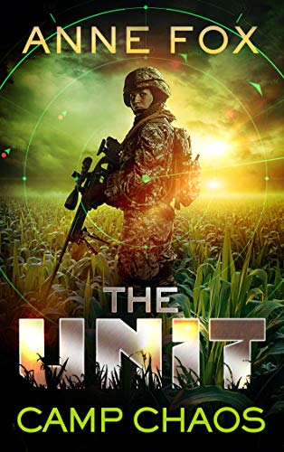 Camp Chaos (The Unit Book 1) by [Anne Fox]
