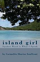 Island Girl: Spoken Word is What I Speak