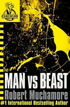 Man vs Beast: Book 6 (CHERUB Series) by [Robert Muchamore]