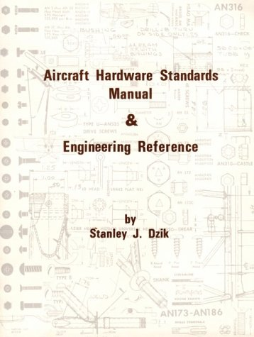 Compare Textbook Prices for Aircraft Hardware Standards Manual and Engineering Reprint Edition ISBN 9780879940126 by Dzik, Stanley J.