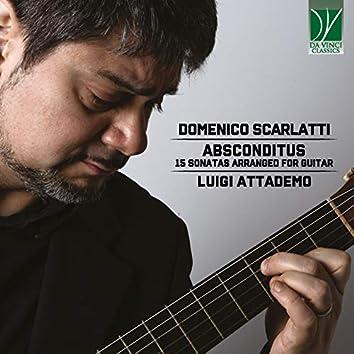 Domenico Scarlatti: Absconditus (15 Sonatas Arranged for Guitar)