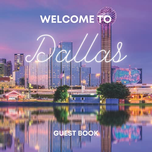 Dallas Guest Book: Visitor Sign-In and Logbook for Airbnb, Vacation Holiday Home, B&B, or Rental Cabin