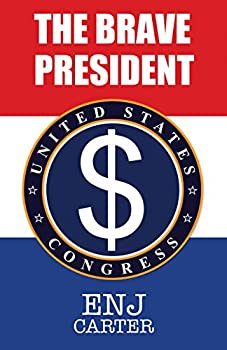 The Brave President  President Series Book 5