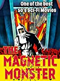 The Magnetic Monster - One of the best 50's Sci-Fi Movies