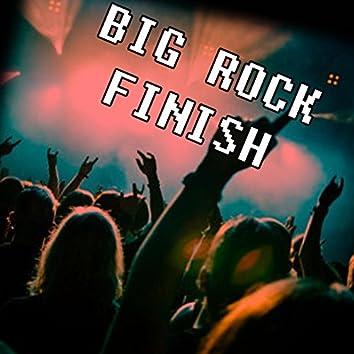 Big Rock Finish