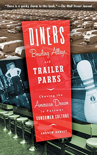 Diners, Bowling Alleys, And Trailer Parks: Chasing The...