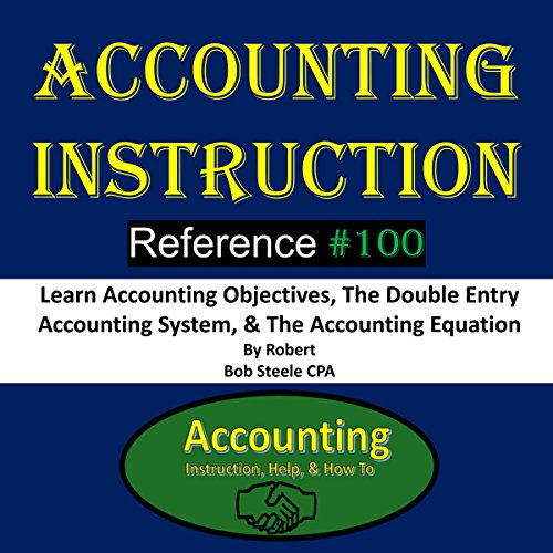 Accounting Instruction Reference #100 Audiobook By Bob Steele CPA cover art