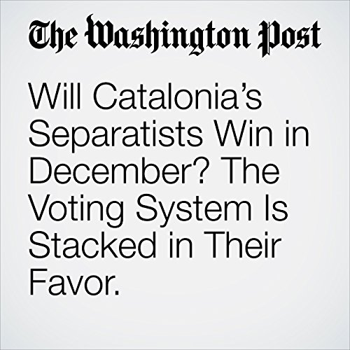 Will Catalonia's Separatists Win in December? The Voting System Is Stacked in Their Favor. copertina