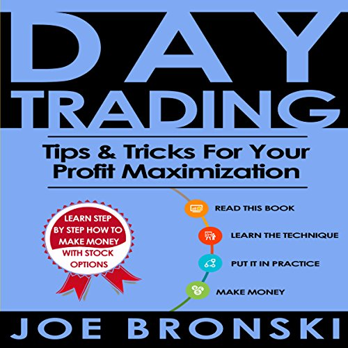 Day Trading: Tips & Tricks for Your Profit Maximization audiobook cover art
