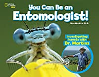 You Can Be an Entomologist: Investigating Insects with Dr. Martins (You Can Be A ...)