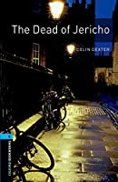 The Oxford Bookworms Library: Stage 5: The Dead of Jericho1800 Headwords (Oxford Bookworms Library. Crime & Mystery. Stage 5)