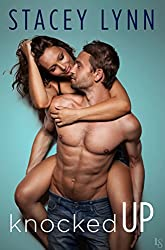 Knocked Up (Crazy Love: Book 2) by Stacey Lynn