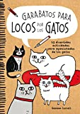 Garabatos para locos por los gatos: 50 divertidas actividades para apasionados de los gatos (Ilustración)