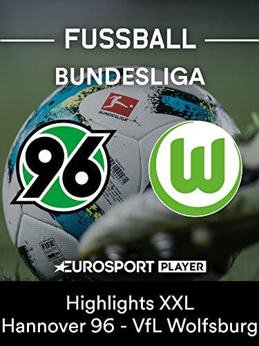 Highlights XXL: Hannover 96 gegen VfL Wolfsburg