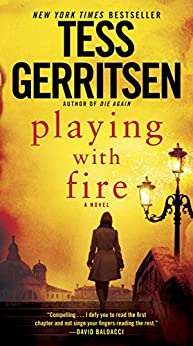 Playing with Fire: A Novel by [Tess Gerritsen]