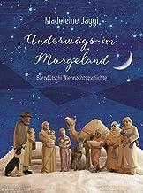 Underwägs im Morgeland: Kurze, Berndeutsche Weihnachtsgeschichten zum Vorlesen für Senioren in Grossschrift