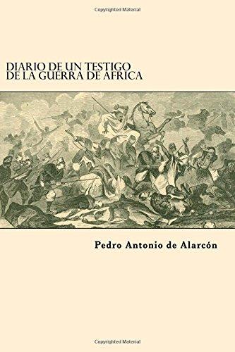 Diario de un Testigo de la Guerra de Africa (Spanish Edition)