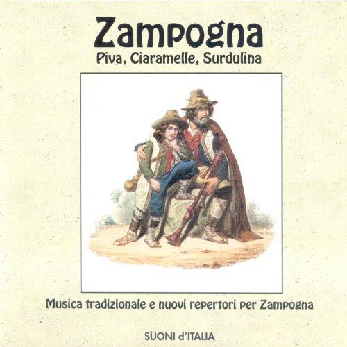 Zampogna, Piva, Ciaramelle, Surdulina - Musica tradizionale e nuovi repertori per Zampogna: Suoni d'Italia Vol. 1