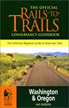 The Official Rails-to-Trails Conservancy Guidebook: Washington & Oregon (Great Rail-Trails Series.)