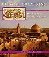 City of the Great King: Jerusalem from David to the Present