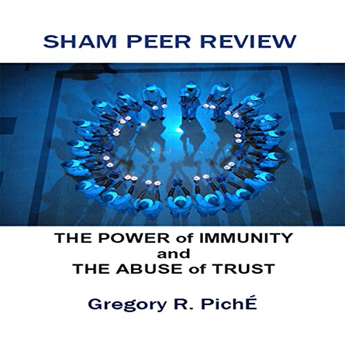 Sham Peer Review - The Power of Immunity and The Abuse of Trust audiobook cover art