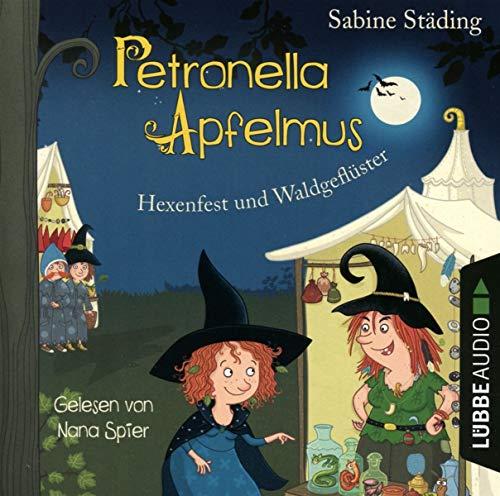 Petronella Apfelmus-Hexenfest und Waldgeflüster