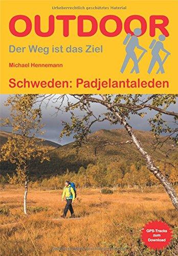 Schweden: Padjelantaleden (Der Weg ist das Ziel)
