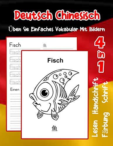 Deutsch Chinesisch Üben Sie Einfaches Vokabular Mit Bildern: Verbessern Deutsch Chinesisch basis Tiervokabular a1 a2 b1 b2 c1 c2 Buch für Kinder (Erweitern Des Deutschen Vokabular für Anfänger)