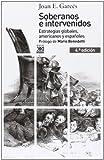 Soberanos e intervenidos. Estrategias globales, americanos y españoles (Siglo XXI de Espa...