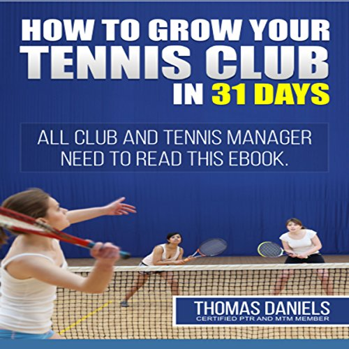 Grow Your Tennis Club In 31 Days audiobook cover art