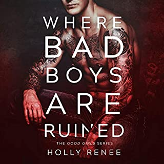 Where Bad Boys Are Ruined     The Good Girls Series, Book 3              Auteur(s):                                                                                                                                 Holly Renee                               Narrateur(s):                                                                                                                                 June Hadley,                                                                                        Jack DuPont                      Durée: 5 h et 33 min     Pas de évaluations     Au global 0,0