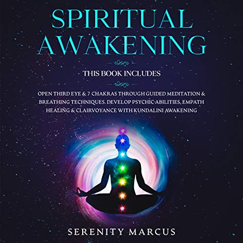 Spiritual Awakening: This Book Includes: Open Third Eye & 7 Chakras Through Guided Meditation & Breathing Techniques. Develop Psychic Abilities, Empath Healing & Clairvoyance with Kundalini Awakening.