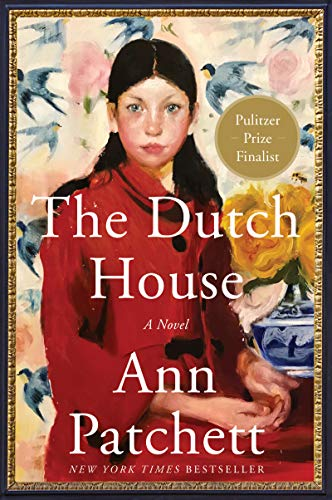 Compare Textbook Prices for The Dutch House: A Novel  ISBN 9780062963680 by Patchett, Ann