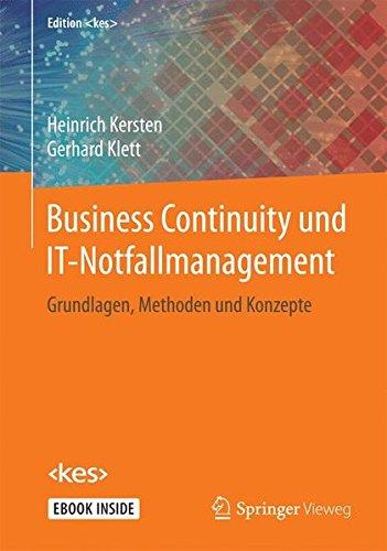 Business Continuity und IT-Notfallmanagement: Grundlagen, Methoden und Konzepte (Edition )