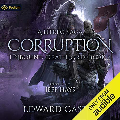 Corruption: Unbound Deathlord, Book 3