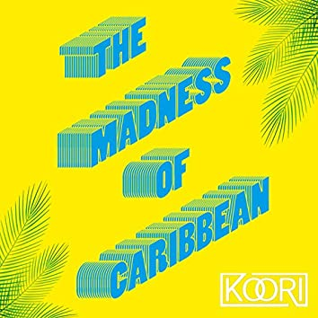 The Madness of Caribbean