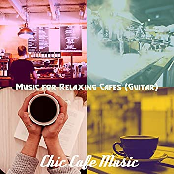 Music for Relaxing Cafes (Guitar)