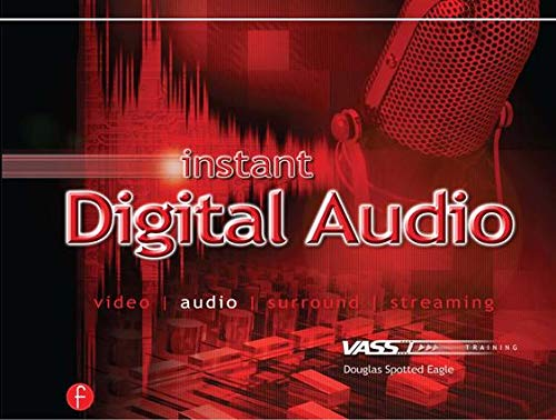Instant Digital Audio. Production and Postproduction for Video and Multimedia.: Production and Postproduction for Video and Multimedia (Vasst Instant Series)