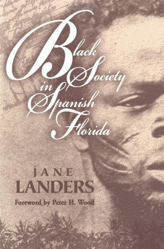 Black Society in Spanish Florida (Blacks in the New World)