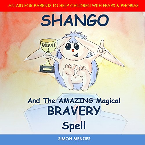 Shango and the Amazing Magical Bravery Spell audiobook cover art